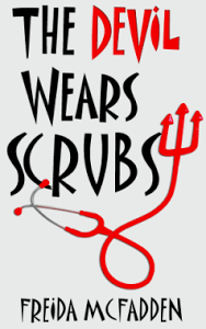 An Interview With 'Devil Wears Scrubs' Author Dr. Freida McFadden